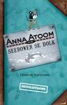 Anna Atoom En Die Seerower Se Dolk (Skooluigawe) - Elizabeth Wasserman (Paperback)