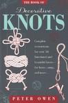 The Book of Decorative Knots - Peter Owen (Paperback)