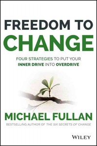 Freedom to Change - Michael Fullan (Hardcover) - Cover