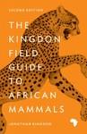 The Kingdon Field Guide to African Mammals - Jonathan Kingdon (Paperback)