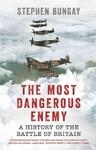 Most Dangerous Enemy - Stephen Bungay (Paperback)