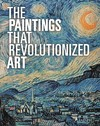 Paintings That Revolutionized Art (Paperback)