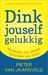 Dink Jouself Gelukkig - Pieter van Jaarsveld (Paperback)