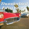 Thunderbird Fifty Years - Alan H. Tast (Hardcover)