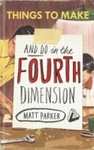 Things to Make and Do In the Fourth Dimension - Matt Parker (Paperback)