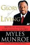 The Glory of Living and Study Guide - Myles Munroe (Paperback)