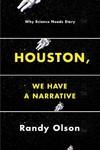 Houston, We Have a Narrative - Randy Olson (Paperback)