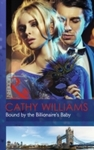 Bound by the Billionaire's Baby - Cathy Williams (Paperback)