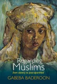 Regarding Muslims - Gabeba Baderoon (Paperback) - Cover