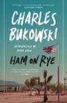 Ham On Rye - Charles Bukowski (Paperback)
