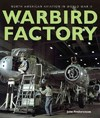 Warbird Factory - John M. Fredrickson (Hardcover)