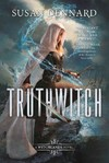 Truthwitch - Susan Dennard (Hardcover)