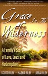 Grace in the Wilderness - Scott Riley (Paperback)