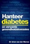 Hanteer diabetes en verwante gesondheidskwessies - Dr. Arien van der Merwe (Paperback)