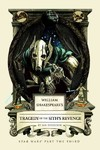 William Shakespeare's Tragedy of the Sith's Revenge - Ian Doescher (Hardcover) Cover