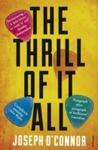 Thrill of It All - Joseph O'Connor (Paperback)