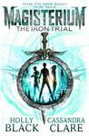 Magisterium: the Iron Trial - Cassandra Clare (Paperback)