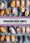 Patisserie Made Simple - Edd Kimber (Hardcover)