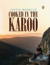 Cooked in the Karoo - Justin Bonello (Hardcover)