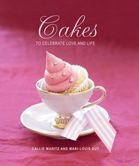 Cakes To Celebrate Love And Life - Callie Maritz (Paperback) - Cover