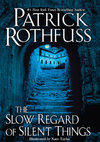 The Slow Regard of Silent Things - Patrick Rothfuss (Paperback)