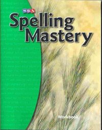 Spelling Mastery Level B, Student Workbook - Mcgraw-Hill Education (Paperback) - Cover