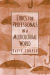 Ethics for Professionals in a Multicultural World - David E. Cooper (Paperback)