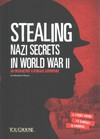 Stealing Nazi Secrets in World War II - Elizabeth Raum (Library)