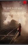 Tussen Stasies - Irma Joubert (Paperback)