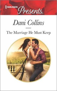 The Marriage He Must Keep - Dani Collins (Paperback) - Cover