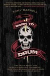 Born to Drum - Tony Barrell (Paperback)