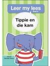 Leer My Lees 6: Tippie En Die Kam  - Jose & Reinette Palmer (Paperback)