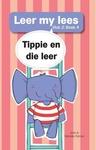Leer My Lees 4: Tippie En Die Leer - Jose & Reinette Palmer (Paperback)