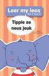 Leer My Lees 6: Tippie Se Neus Jeuk - Jose & Reinette Palmer (Paperback)