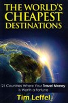 The World's Cheapest Destinations - Tim Leffel (Paperback)