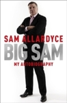 Big Sam: My Autobiography - Sam Allardyce (Hardcover)
