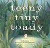Teeny Tiny Toady - Jill Esbaum (School And Library)