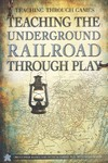Teaching the Underground Railroad Through Play - Christopher Harris (Paperback)