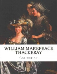 William Makepeace Thackeray, Collection - William Makepeace Thackeray (Paperback) - Cover