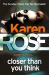 Closer Than You Think - Karen Rose (Paperback)