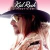 Kid Rock - First Kiss (EP)