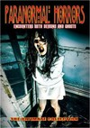Paranormal Horrors Encounters With Demons & Ghosts (Region 1 DVD)