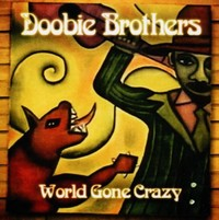 Doobie Brothers - World Gone Crazy (CD) - Cover