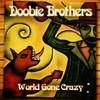 Doobie Brothers - World Gone Crazy (CD)