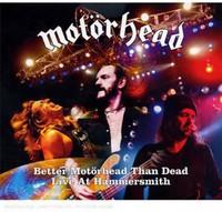 Motorhead - Better Motorhead Than Dead: Live At Hammersmith (CD) - Cover