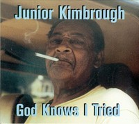 Junior Kimbrough - God Knows I Tried (CD) - Cover