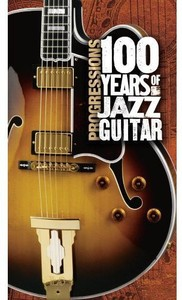 Various Artists - Progressions: 100 Years of Jazz Guitar (CD) - Cover