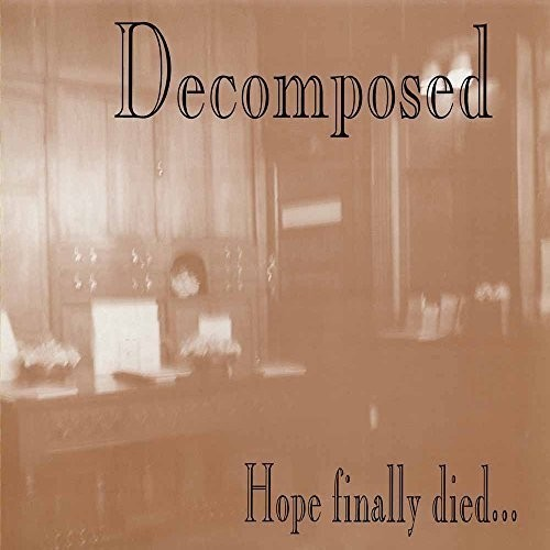 Decomposed - Hope Finally Died (CD) - Music Online