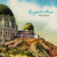 Willa Moore - Griffith Park (CD)