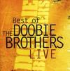 Doobie Brothers - Best of the Doobie Brothers Live (CD)